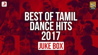 Best of Tamil Dance Hits 2017 - Juke Box