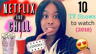 10 NETFLIX SHOWS TO WATCH (2018) (STRONGLY RECOMMENDED)
