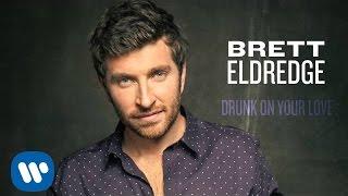 getlinkyoutube.com-Brett Eldredge - Drunk On Your Love (Official Audio)