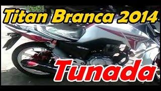 getlinkyoutube.com-Titan 2014 Branca Tunada