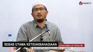 getlinkyoutube.com-Kajian Islam Ilmiah: Sebab Utama Ketidakbahagiaan - Ustadz Abdullah Taslim, MA. - Yufid.TV