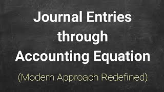 #2 Journal Entry through Accounting Equation ~ Modern Approach Redefined width=