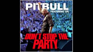 Pitbull - Dont Stop The Party (ft. TJR)