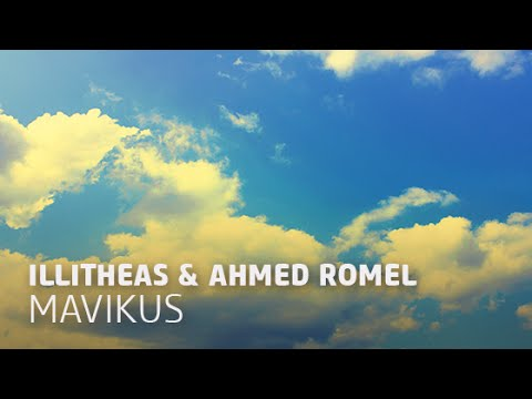 Illitheas & Ahmed Romel - Mavikus (Original Mix)