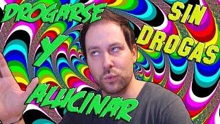 getlinkyoutube.com-Como DROGARSE y ALUCINAR SIN DROGAS #1: ¡Me DROGO MUCHO en DIRECTO! (+18) - XELA