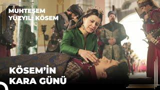Muhteşem Yüzyıl Kösem 28.Bölüm   Kösem'in kara günü!