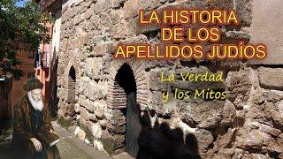 getlinkyoutube.com-LA HISTORIA DE LOS APELLIDOS JUDÍOS (La Verdad y los Mitos)