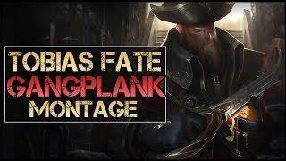 getlinkyoutube.com-Tobias Fate Montage - Best Gangplank Plays