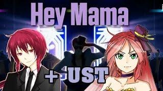 【UTAU Engrish + UST】- Hey Mama -【Namine Ritsu ft. Kasane Ted】