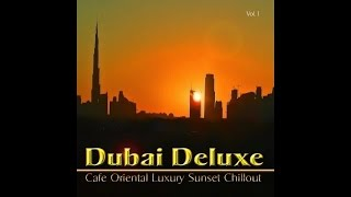 getlinkyoutube.com-Dubai Deluxe - Cafe Oriental Luxury Sunset Chillout del Mar (2 Hours Continuous Mix) ▶by Chill2Chill