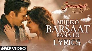 Mujhko Barsaat Bana Lo FULL SONG with LYRICS - Armaan Malik - Junooniyat