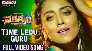 Time Ledu Guru Full Video Song | Nakshatram Video Songs | Sundeep Kishan, Regina, Krishnavamsi