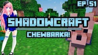 Chewberka   ShadowCraft   Ep. 51