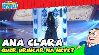 """getlinkyoutube.com-Ana Clara - """"Quer Brincar na Neve?""""  (Eu e As Crianças)"""