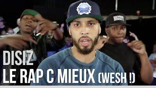 Disiz - Clip Le Rap C Mieux (wesh !)