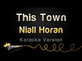 Niall Horan - This Town Karaoke Version