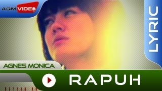Agnes Monica - Rapuh | Official Lyric Video