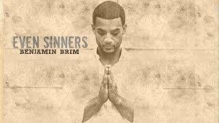 Benjamin Brim - Even Sinners