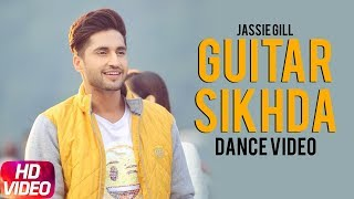 Guitar Sikhda | Dance Video | Jassi Gill | Jaani | B Praak | Latest Punjabi Song 2018