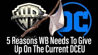 5 Reasons WB Should Abandon The Current DCEU