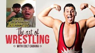 getlinkyoutube.com-Dean Ambrose - Art of Wrestling Ep 183 w/ Colt Cabana