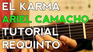 getlinkyoutube.com-El Karma - Ariel Camacho - Tutorial - REQUINTO - Como tocar en Guitarra