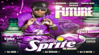 getlinkyoutube.com-Future - Dirty Sprite [FULL MIXTAPE + DOWNLOAD LINK] [2011]
