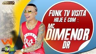 getlinkyoutube.com-MC Dimenor Dr - Funk Tv Visita (Completo)