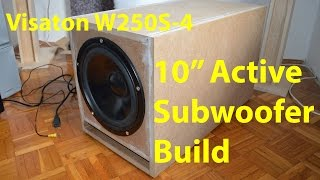 "10"" HiFi Active Subwoofer Build"