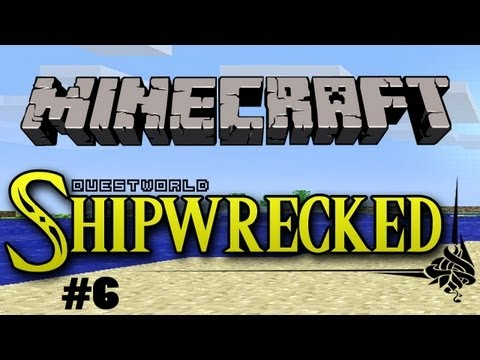 Questworld Shipwrecked #6 - A Minecraft Adventure
