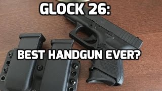 getlinkyoutube.com-Glock 26: Best handgun ever??