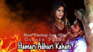 Hamari Adhuri Kahani-Heart Touching Love Story 2018| Latest Hindi New Song