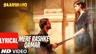 Mere-Rashke-Qamar-Song-With-Lyrics-Baadshaho-Ajay-Devgn-Ileana-Nusrat-Rahat-Fateh-Ali-Khan width=