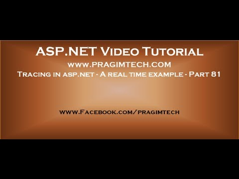 Tracing in asp.net   A real time example   Part 81