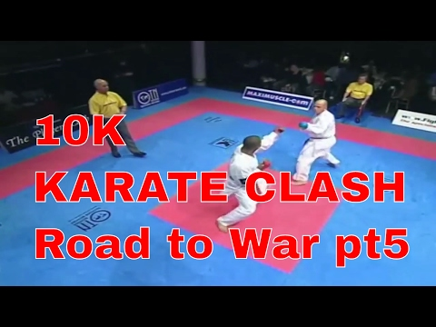 10k KARATE CLASH Road to War pt5