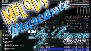 getlinkyoutube.com-Melody Marcante só as Melhores ♪♫♪♫ ( Dj Breno Super )