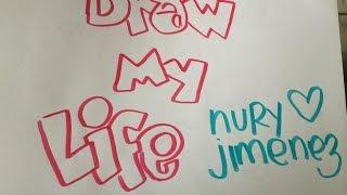 Draw my life Nury Jimenez