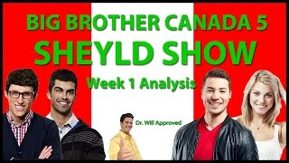 Big Brother Canada 5 - Week 1 Recap with Phil Paquette and Kelsey Faith (Sheyld Show)
