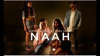 Naah - Harrdy Sandhu Feat. Nora Fatehi | Dance Choreography | Latest Hit Song 2017