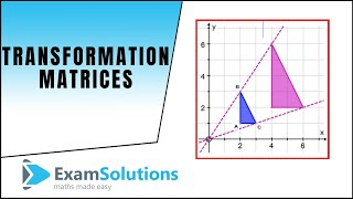 Transformation Matrices : Enlargement scale factor k (positive) : ExamSolutions