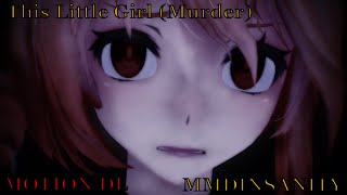 getlinkyoutube.com-【MMD SPECIAL】This Little Girl  【DL】