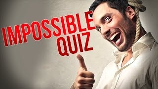getlinkyoutube.com-DON'T TRY THIS! - Impossible Quiz - Part 2