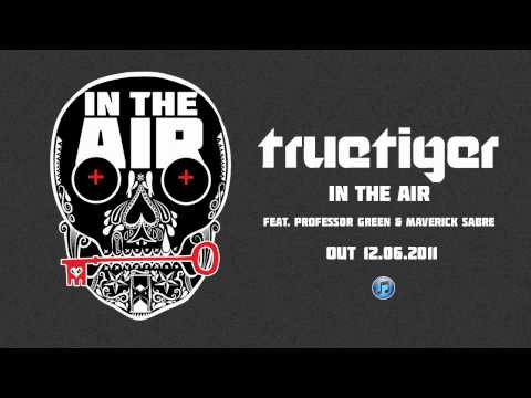 True Tiger 'In The Air' Feat. Professor Green & Maverick Sabre