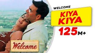 Kiya Kiya   Welcome   Akshay Kumar   Katrina Kaif   Nana Patekar   Anil Kapoor.