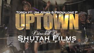 Torch - Uptown (feat. Jim Jones & Provalone P) (Trailer)
