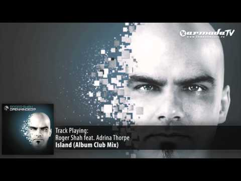 Roger Shah feat Adrina Thorpe - Island (Album Club Mix)