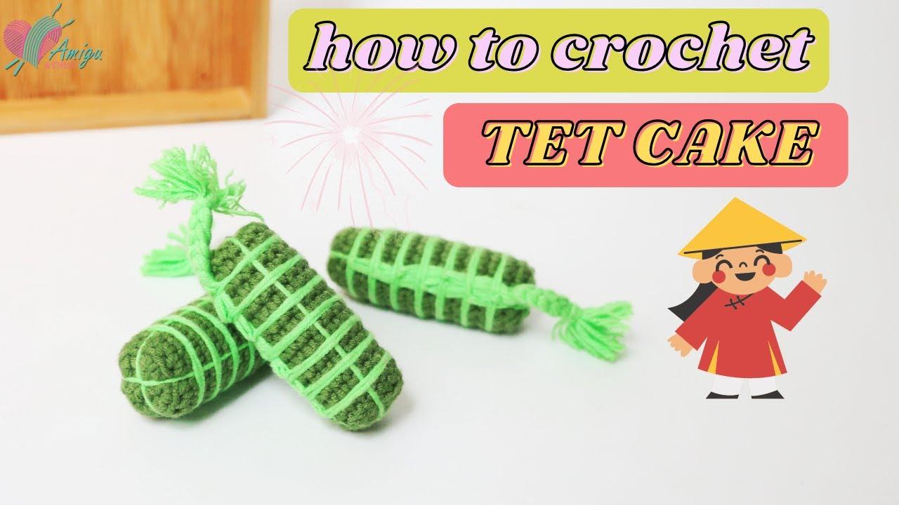 How to crochet amigurumi Banh Tet in Vietnam