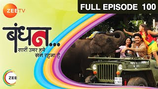 getlinkyoutube.com-Bandhan Saari Umar Humein Sang Rehna Hai - Episode 100 - January 30, 2015 - Full Episode