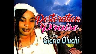 RESTORATION PRAISE   1B    By  SIS GLORIA OLUCHI