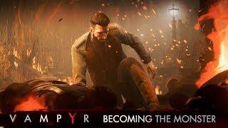 Vampyr - 'Becoming the Monster' Játékmenet Trailer